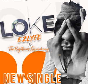 Loke By EZlyfe & The Righteous Symphony