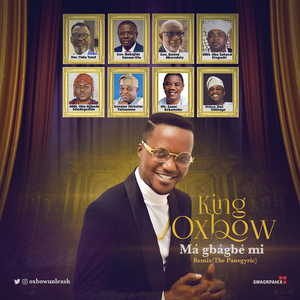 King Oxbow - Ma Gbagbe Mi (Forget Me Not) [MP3 and Lyrics]