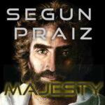 Segun Praiz - Majesty [MP3 and Lyrics]