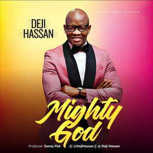 Deji Hassan - Mighty God [MP3 and Lyrics]