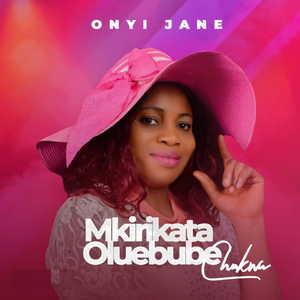 Onyi Jane - Mkirikata Oluebube [Album]