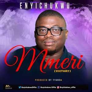 Enyichukwu Offia - Mmeri (Victory) [MP3 Download]
