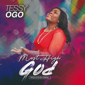 Tessy Ogo - Most High God [MP3 and Video]