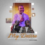 Theophilus Sunday - My Desire Ft. McKelv & Awowo [MP3 and Video]