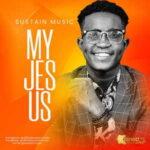 Sustain - My Jesus [MP3 and Lyrics]