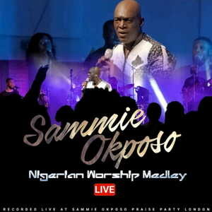 Sammie Okposo - Nigerian Worship Medley [MP3 and Video]