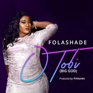 Folashade - O Tobi (Big God) [MP3 Download]