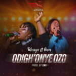 Blessyn - Odigh'Onye Ozo Ft. Onos [MP3 and Video]
