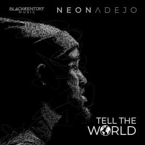 Neon Adejo - Tell The World [MP3, Video and Lyrics]