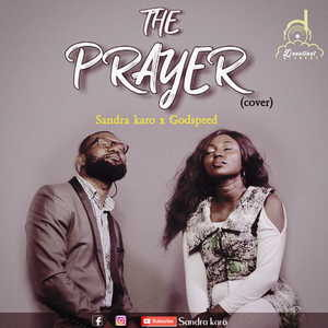The Prayer (Cover) By Sandra Karo Ft. Godspeed
