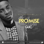 GUC - The Promise [MP3, Video and Lyrics]