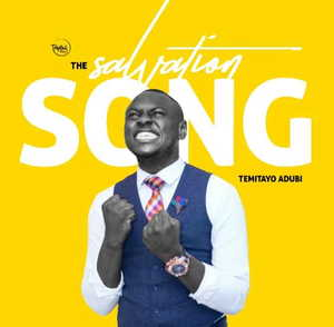 Temitayo Adubi - The Salvation Song [MP3, Video and Lyrics]