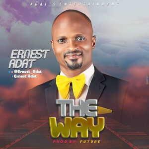 Ernest Adat - The Way [MP3 and Lyrics]