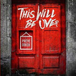 This Will Be Over By Preye Odede