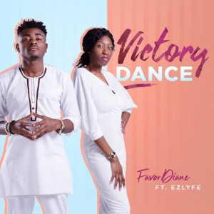Victory Dance By Favor Diane Ft. EZlyfe