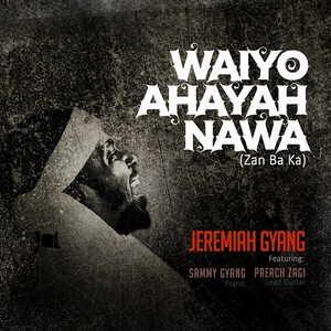 Waiyo Ahayah Nawa By Jeremiah Gyang