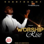 Sunny Dammy - Worship Rise [MP3, Video and Lyrics]