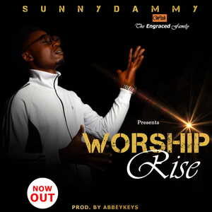 Worship Rise By Sunny Dammy