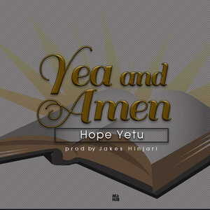 Hope Yetu - Yea and Amen [MP3 and Lyrics]