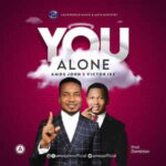 Amos John - You Alone Ft. Victor Ike [MP3 and Lyrics]