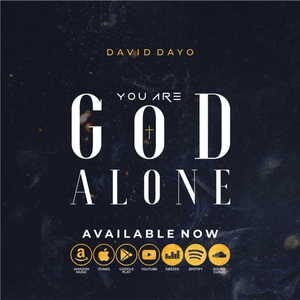 You Are God Alone By David Dayo