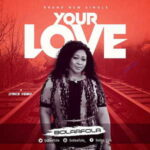 Bolaafola - Your Love [MP3, Video and Lyrics]