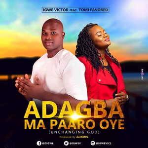 Igwe Victor - Adagba Ma Paaro Oye Ft. Tomi Favored [MP3 and Lyrics]