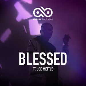 Blessed By Akesse Brempong Ft. Joe Mettle