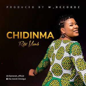 Rita Meroh - Chidinma [MP3, Video and Lyrics]