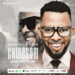 Daniel Dozie - Chinesom [MP3, Video and Lyrics]