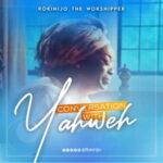 Rokinijo the Worshipper - Conversation With Yahweh [MP3 and Video]