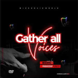 Mickdovie - Gather All Voices [MP3 and Lyrics]