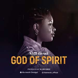 Rita Meroh - God Of Spirit [MP3 and Lyrics]