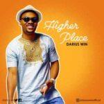 Darius Win - Higher Place [MP3 Download]