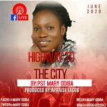 Pastor Mary Odiba - Highway to The City [MP3 Download]