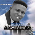 Davelyn Moore - Holy Ghost Anointing [MP3 and Lyrics]