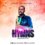 Isaac Oluwatobi - Hymns [MP3 and Lyrics]