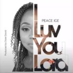 Peace Ige - I Luv You Lord [MP3 and Video]