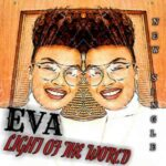 Eva - Light of The World [MP3, Video and Lyrics]