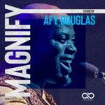 Afy Douglas - Magnify [MP3 Download]
