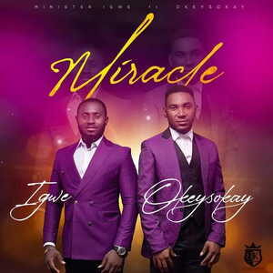 Miracle By Minister Igwe Ft. Okey Sokay