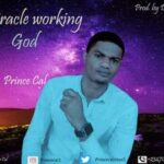 Prince Calistus - Miracle Working God [MP3 Download]