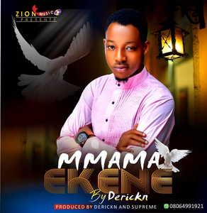 Mmama Ekene By Derickn