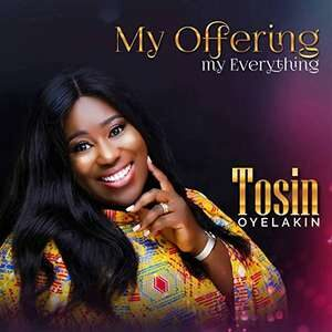 Tosin Oyelakin - You Are God [MP3, Video and Lyrics]
