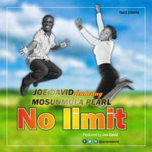 Joe David - No Limit Ft. Mosunmola Pearl [MP3 and Lyrics]