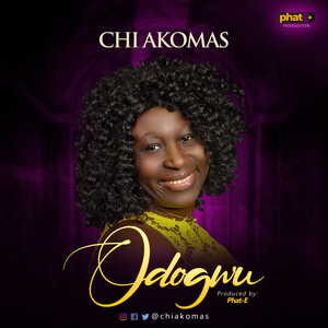 Chi Akomas - Odogwu [MP3 Download]