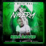 Nna David - Oh Nigeria [MP3 Download]