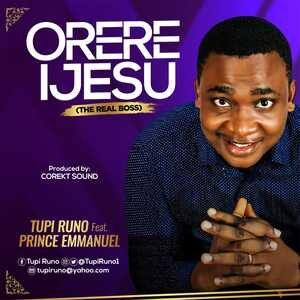 Tupi Runo - Orere Ijesu (The Real Boss) [MP3 and Lyrics]