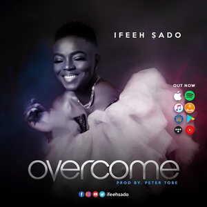 Overcome By Ifeeh Sado