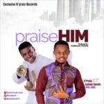D'Praiz - Praise Him Ft. Ayobami Ajewole (WOLI AGBA) [MP3 Download]